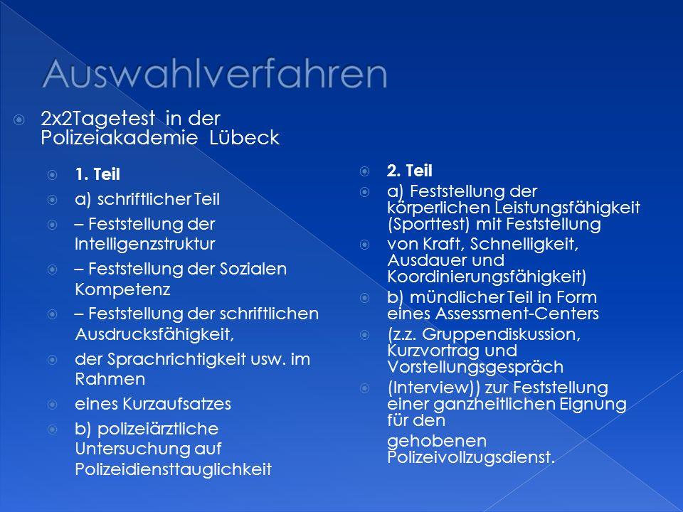 Auswahlverfahren 2x2Tagetest in der Polizeiakademie Lübeck 1. Teil