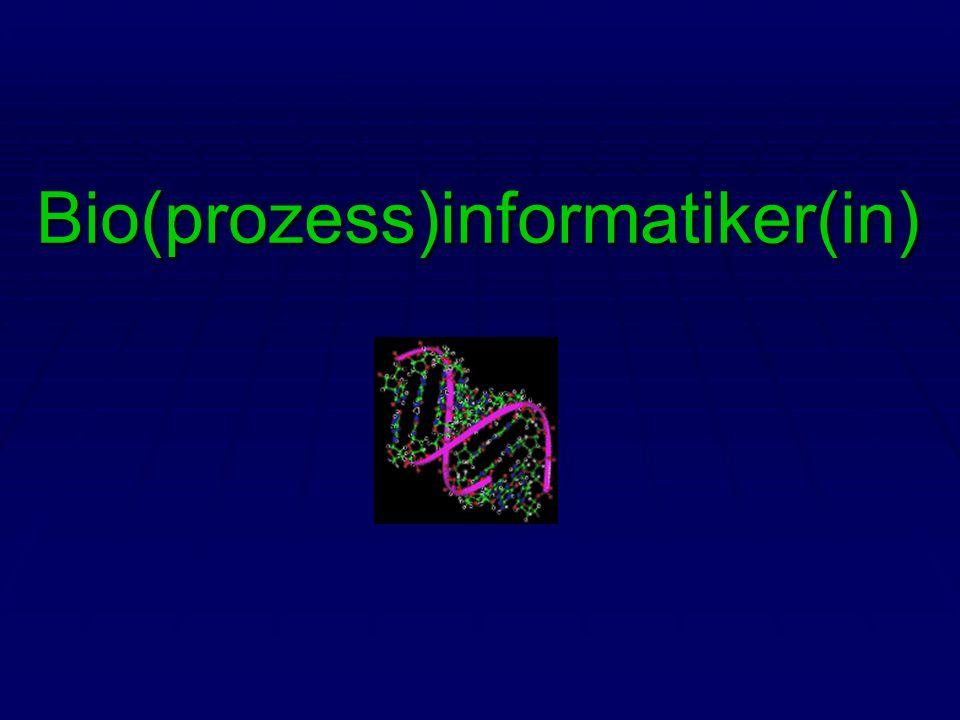 Bio(prozess)informatiker(in)