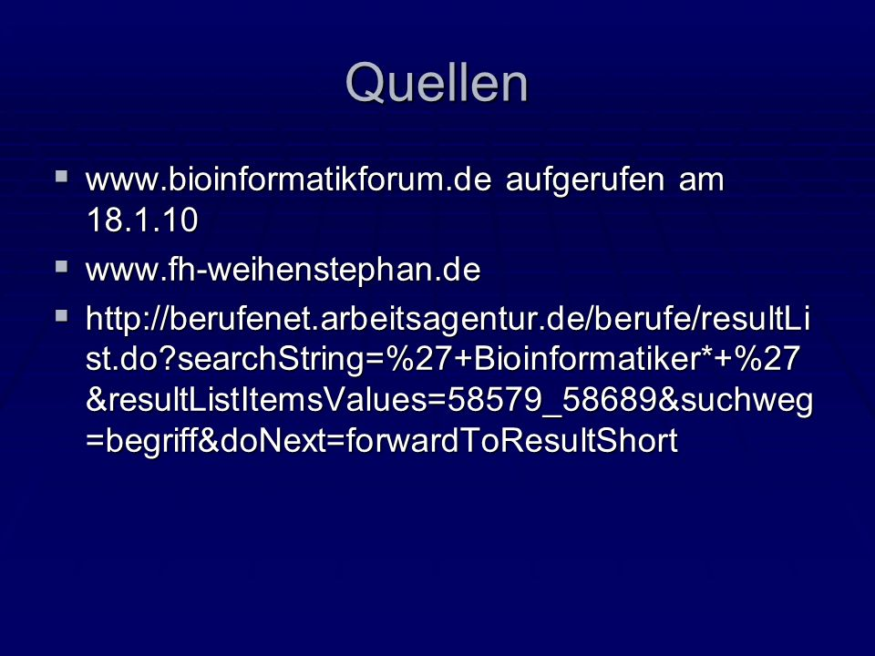 Quellen www.bioinformatikforum.de aufgerufen am 18.1.10