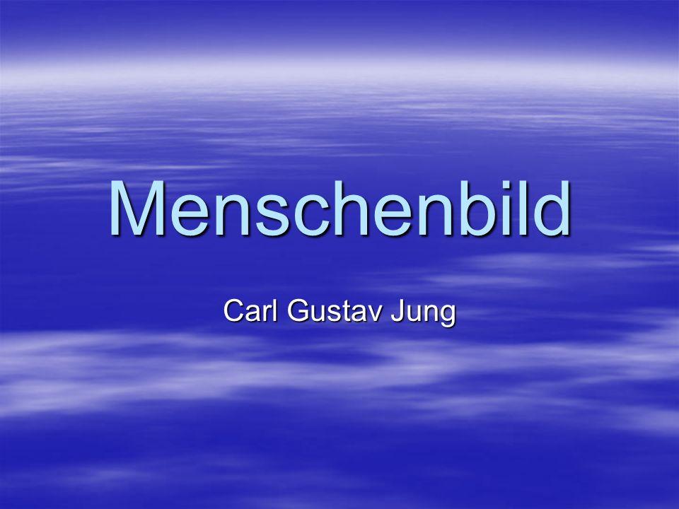 Menschenbild Carl Gustav Jung