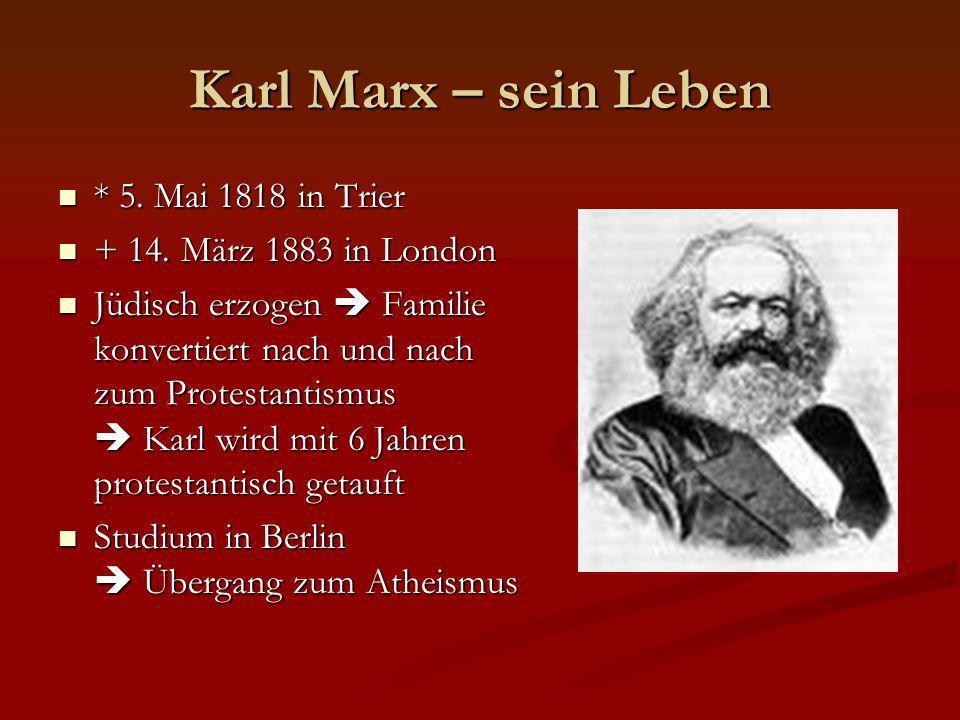 Karl Marx – sein Leben * 5. Mai 1818 in Trier
