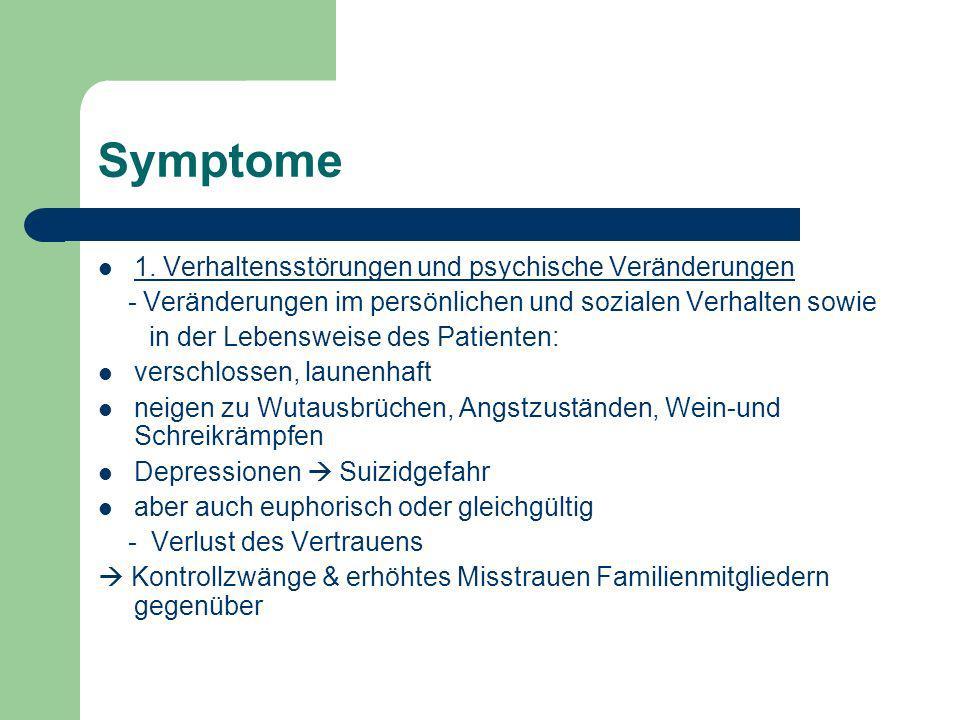 Symptome 1. Verhaltensstörungen und psychische Veränderungen