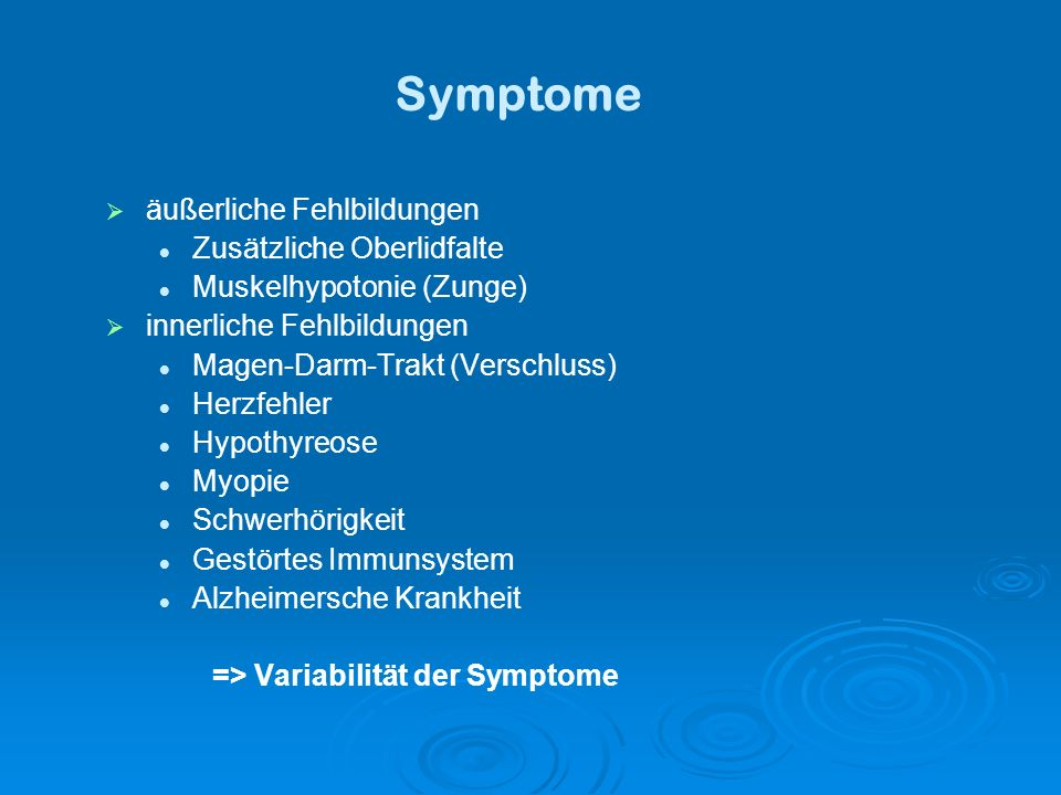 Symptome äußerliche Fehlbildungen Zusätzliche Oberlidfalte