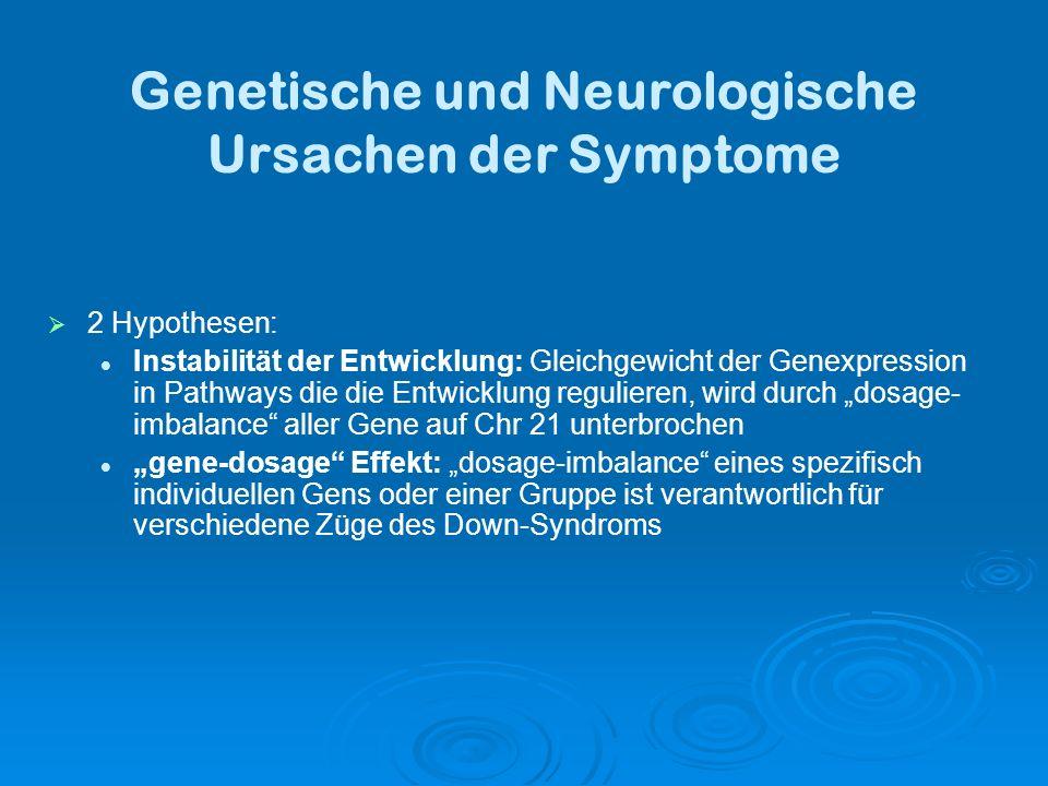 Genetische und Neurologische Ursachen der Symptome