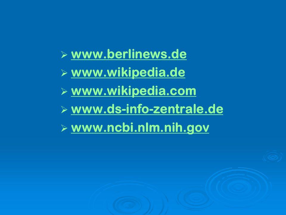 www.berlinews.de www.wikipedia.de www.wikipedia.com www.ds-info-zentrale.de www.ncbi.nlm.nih.gov