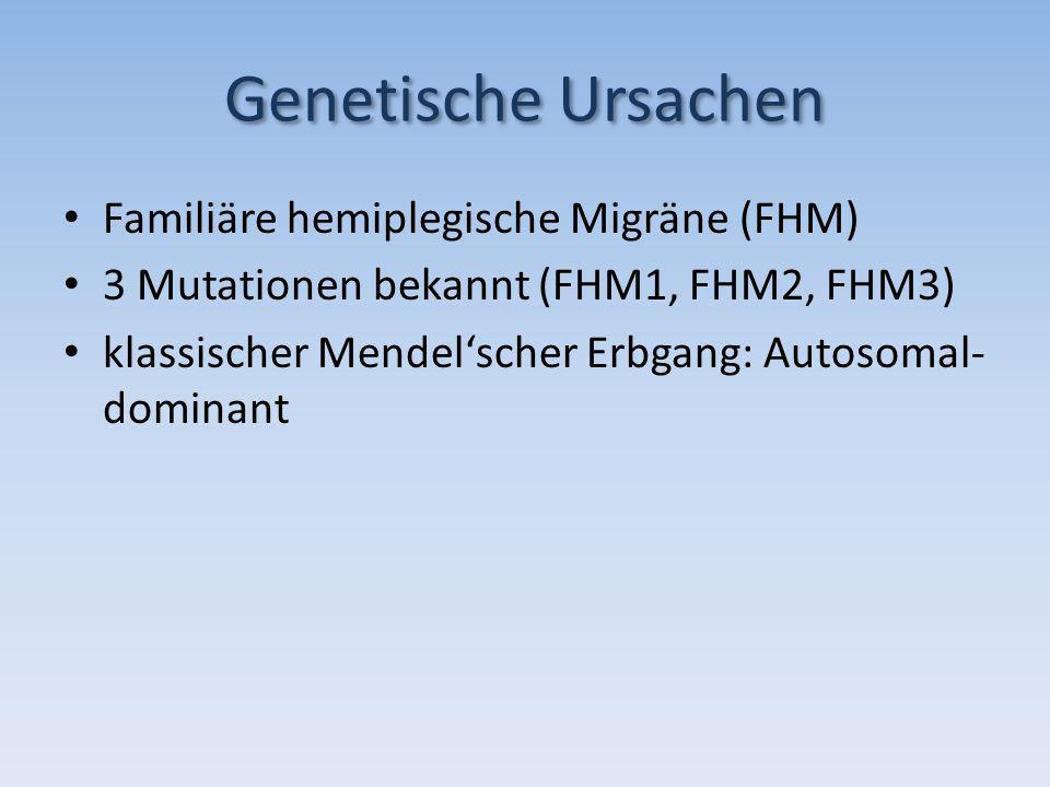 Genetische Ursachen Familiäre hemiplegische Migräne (FHM)