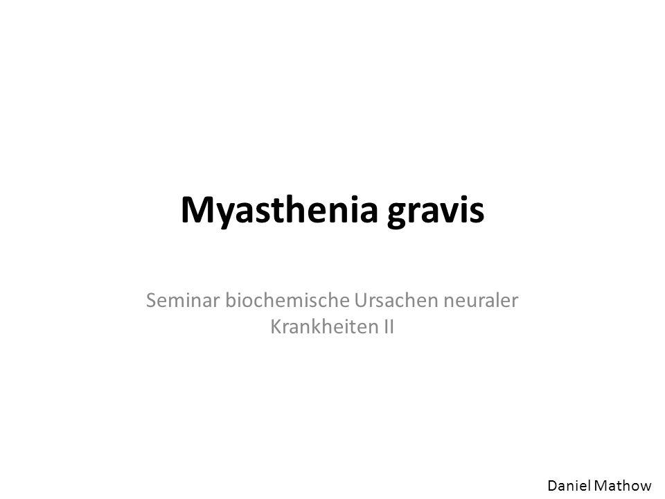 Seminar biochemische Ursachen neuraler Krankheiten II