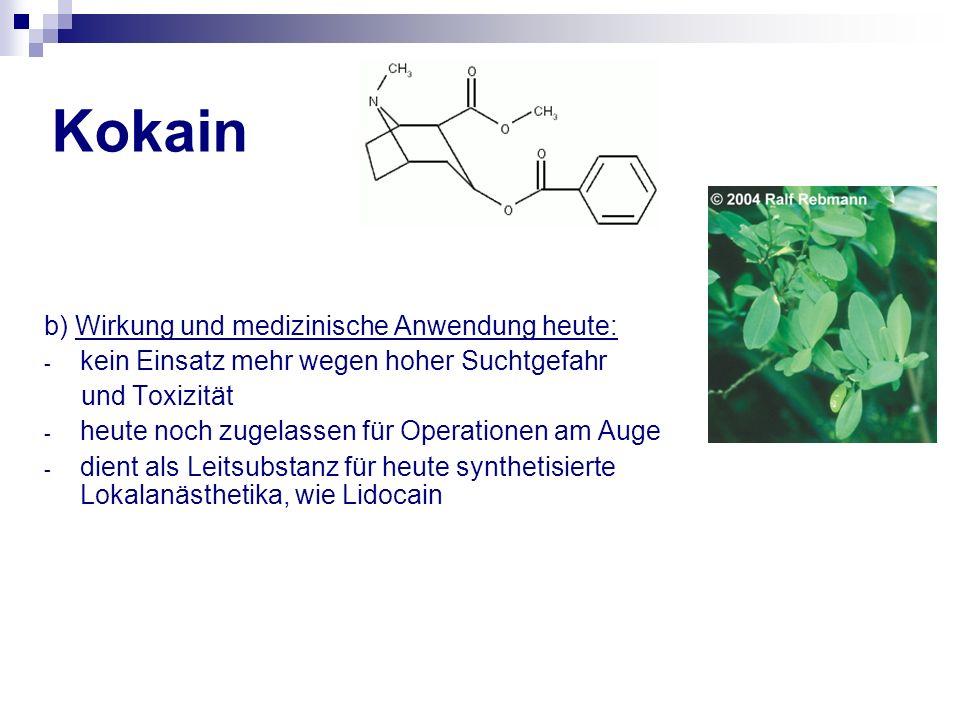 Kokain b) Wirkung und medizinische Anwendung heute: