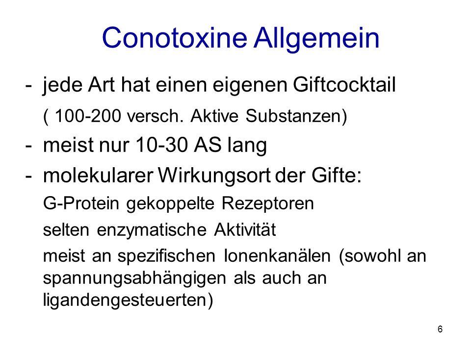 Conotoxine Allgemein jede Art hat einen eigenen Giftcocktail