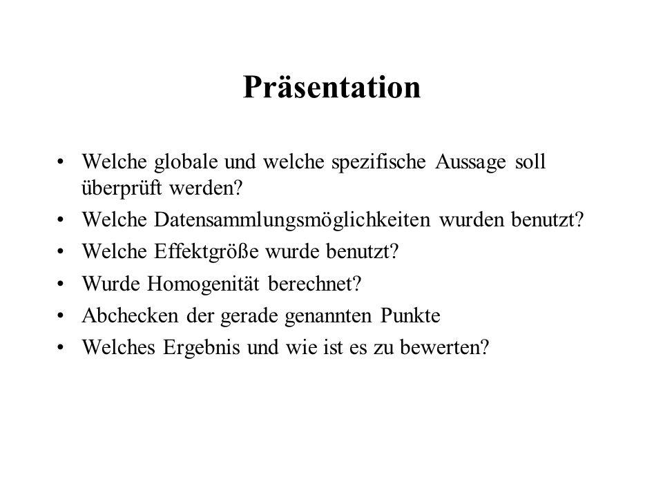Präsentation Welche globale und welche spezifische Aussage soll überprüft werden Welche Datensammlungsmöglichkeiten wurden benutzt