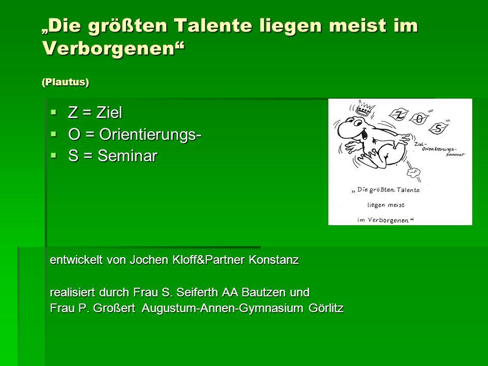 """""""Die größten Talente liegen meist im Verborgenen (Plautus)"""
