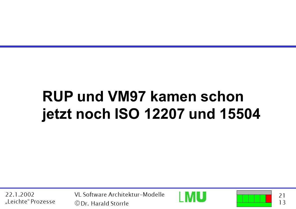 RUP und VM97 kamen schon jetzt noch ISO 12207 und 15504