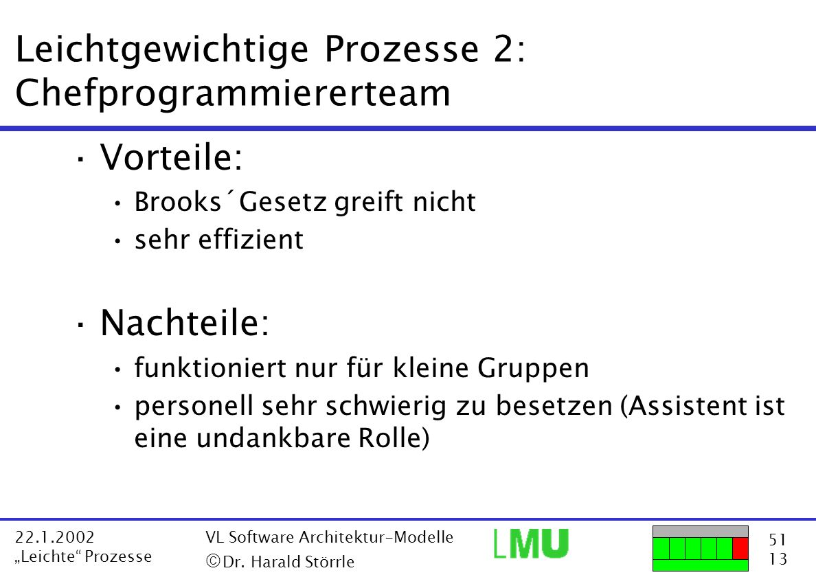 Leichtgewichtige Prozesse 2: Chefprogrammiererteam