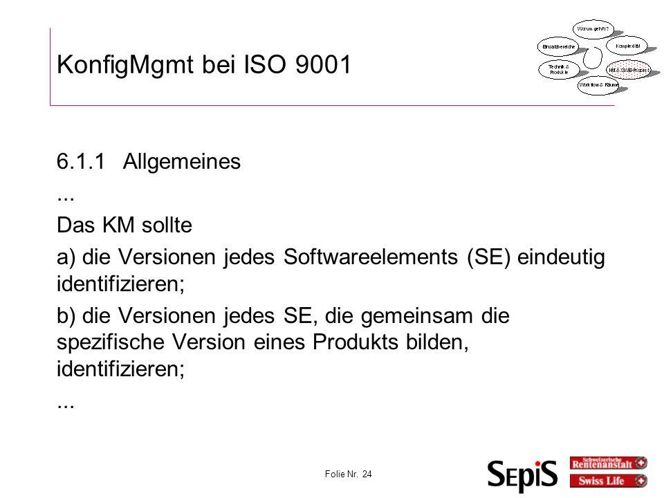 KonfigMgmt bei ISO 9001 6.1.1 Allgemeines ... Das KM sollte