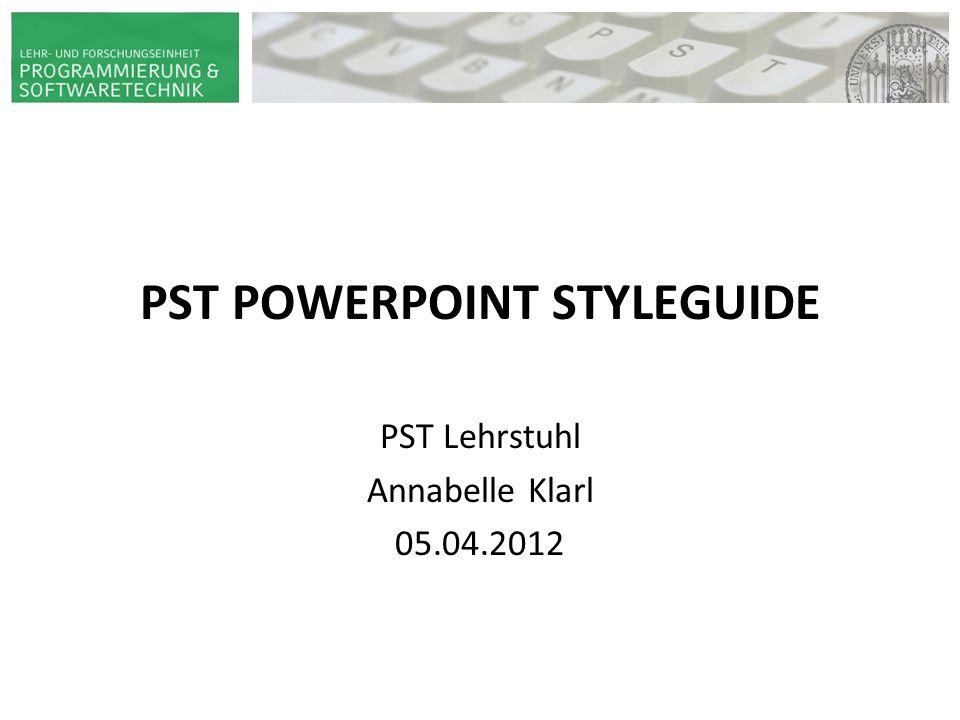 PST POWERPOINT STYLEGUIDE