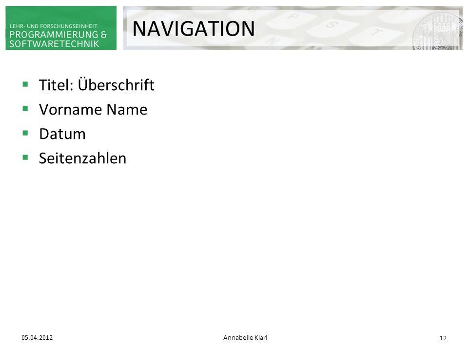 NAVIGATION Titel: Überschrift Vorname Name Datum Seitenzahlen