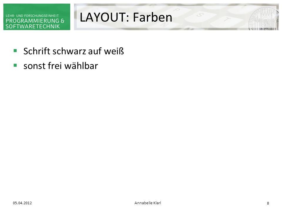 LAYOUT: Farben Schrift schwarz auf weiß sonst frei wählbar 05.04.2012