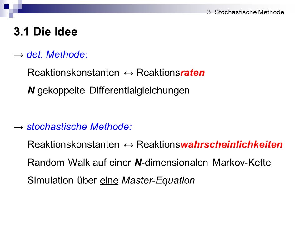 3.1 Die Idee → det. Methode: Reaktionskonstanten ↔ Reaktionsraten