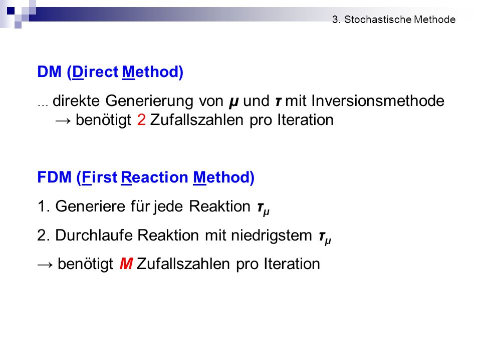 FDM (First Reaction Method) Generiere für jede Reaktion τμ