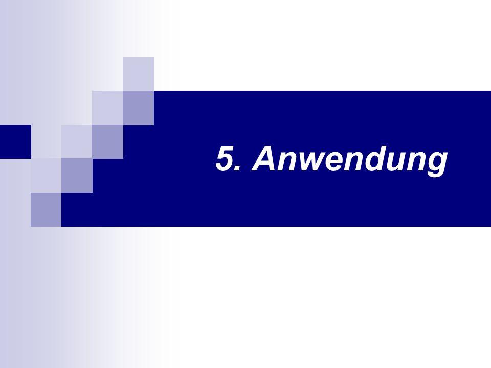 5. Anwendung