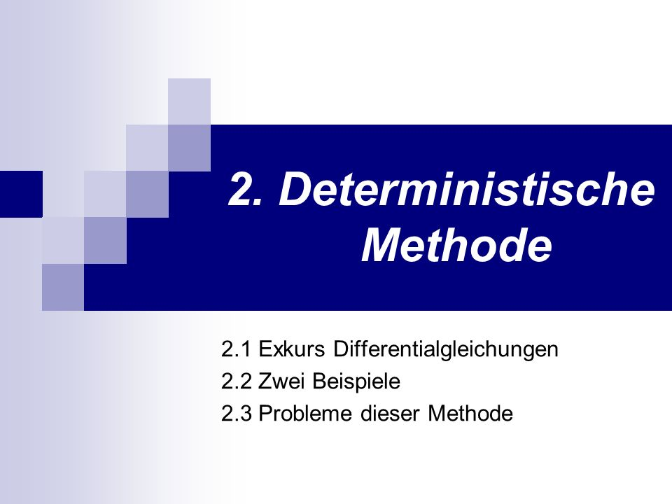 2. Deterministische Methode
