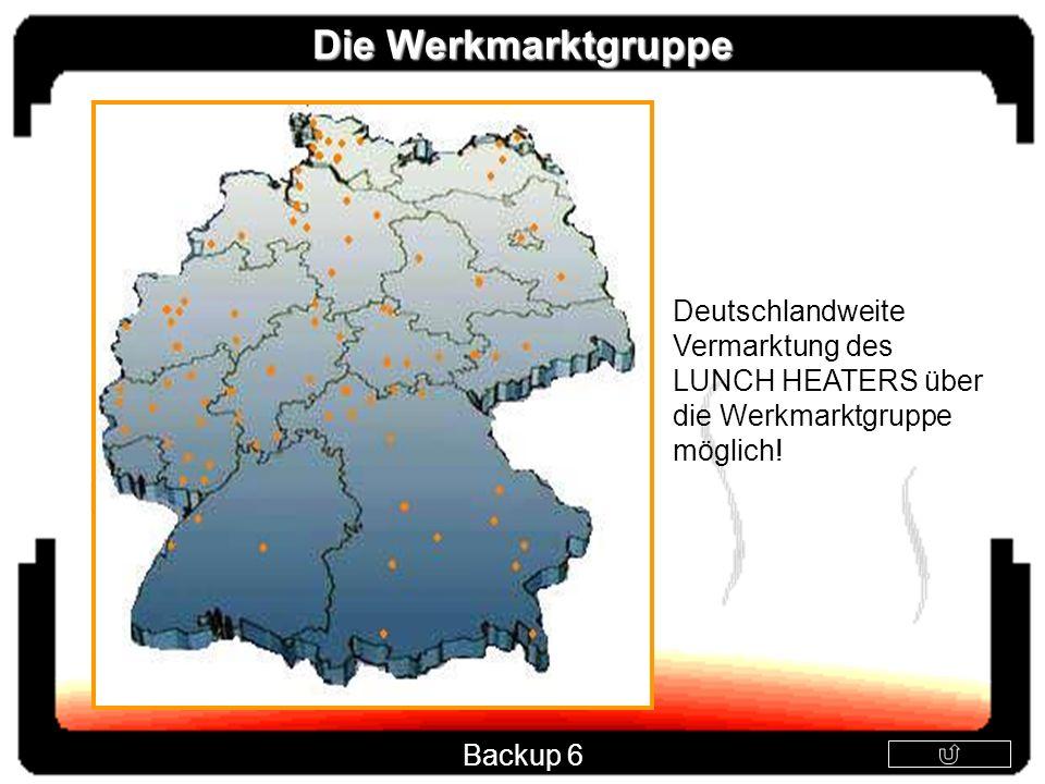 Die Werkmarktgruppe Deutschlandweite Vermarktung des LUNCH HEATERS über die Werkmarktgruppe möglich!