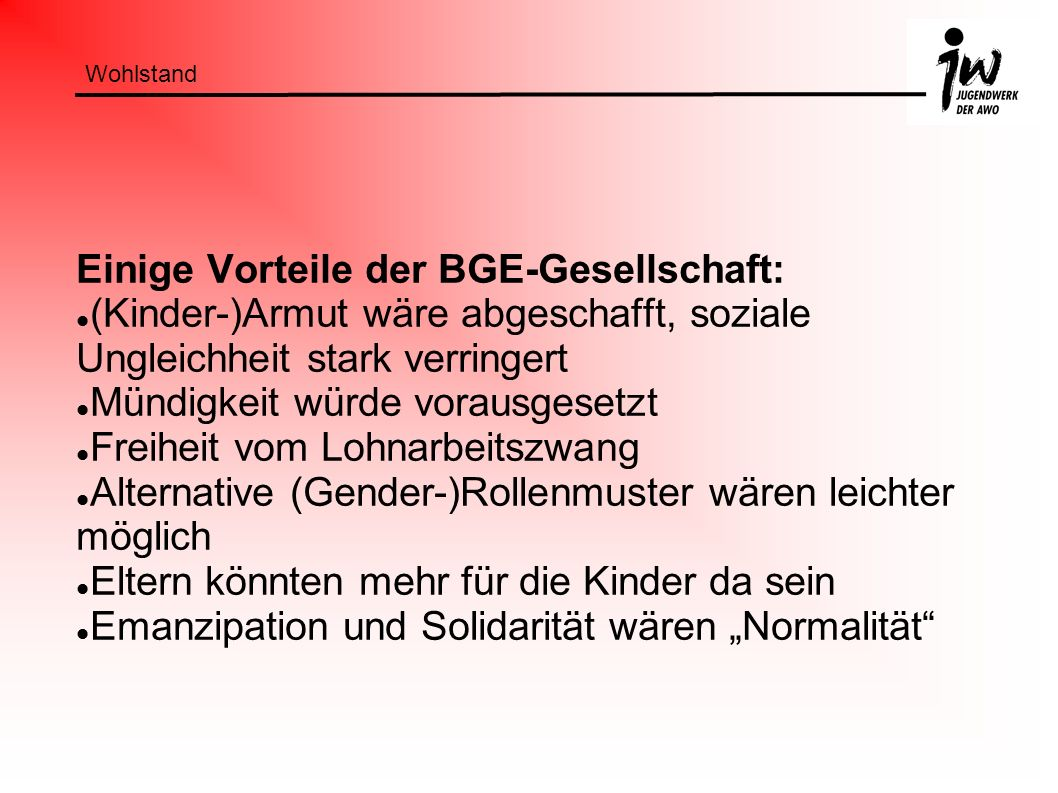 Einige Vorteile der BGE-Gesellschaft: