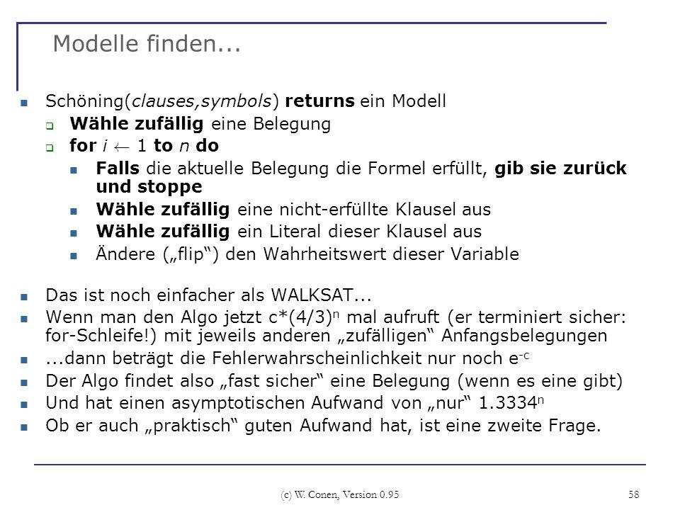 Modelle finden... Schöning(clauses,symbols) returns ein Modell