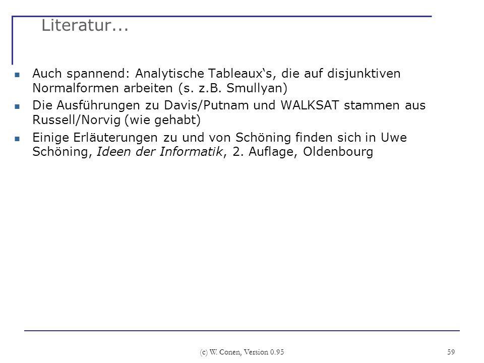 Literatur... Auch spannend: Analytische Tableaux's, die auf disjunktiven Normalformen arbeiten (s. z.B. Smullyan)
