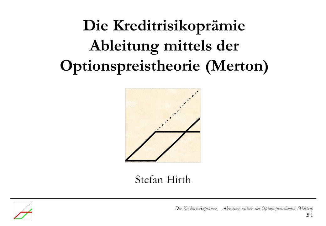 Die Kreditrisikoprämie Ableitung mittels der Optionspreistheorie (Merton)