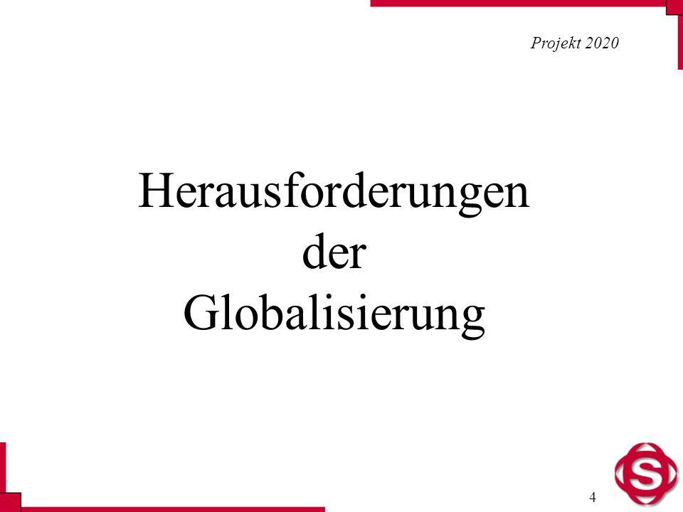 Projekt 2020 Herausforderungen der Globalisierung