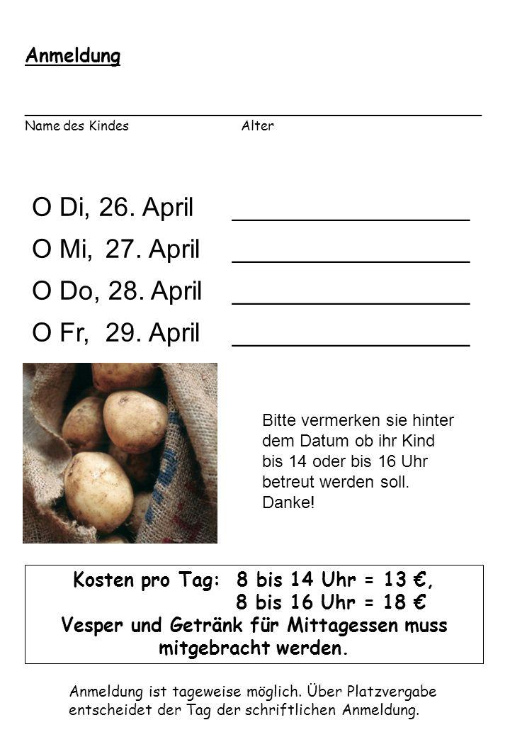 O Di, 26. April ________________ O Mi, 27. April ________________