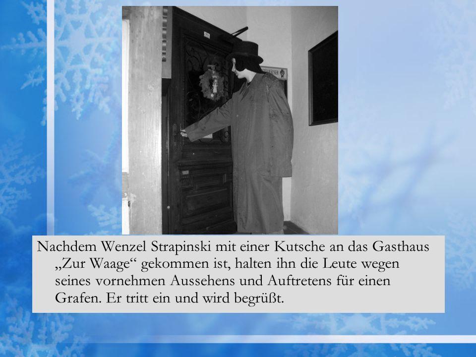 """Nachdem Wenzel Strapinski mit einer Kutsche an das Gasthaus """"Zur Waage gekommen ist, halten ihn die Leute wegen seines vornehmen Aussehens und Auftretens für einen Grafen."""