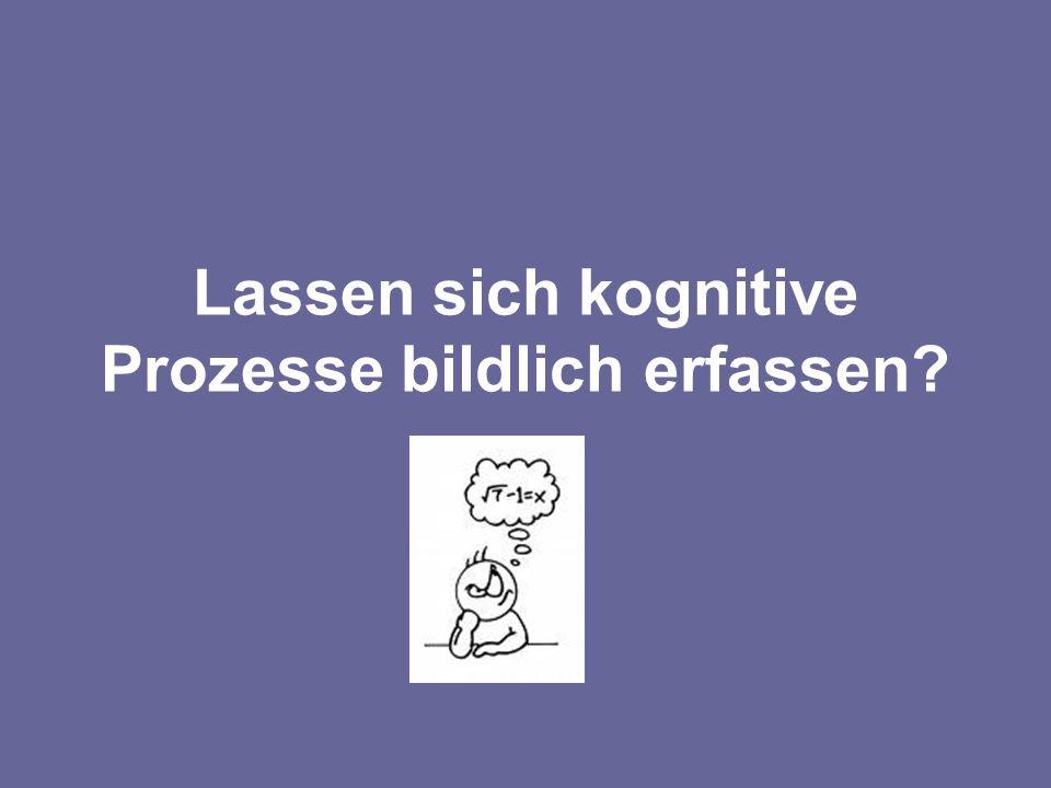 Lassen sich kognitive Prozesse bildlich erfassen