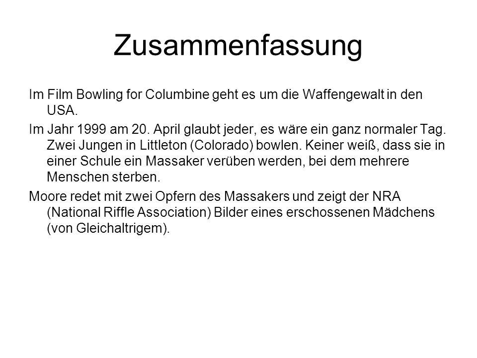 Zusammenfassung Im Film Bowling for Columbine geht es um die Waffengewalt in den USA.