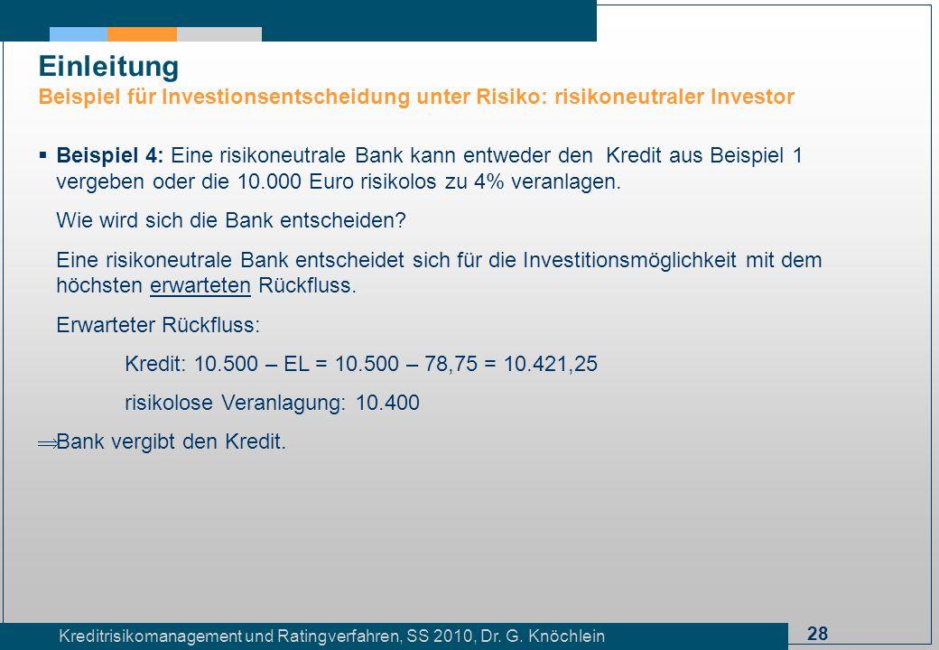 Einleitung Beispiel für Investionsentscheidung unter Risiko: risikoneutraler Investor.