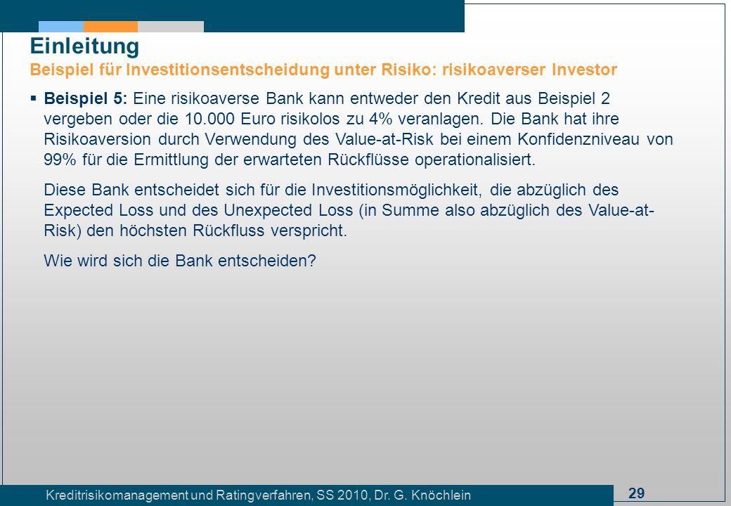 Einleitung Beispiel für Investitionsentscheidung unter Risiko: risikoaverser Investor.