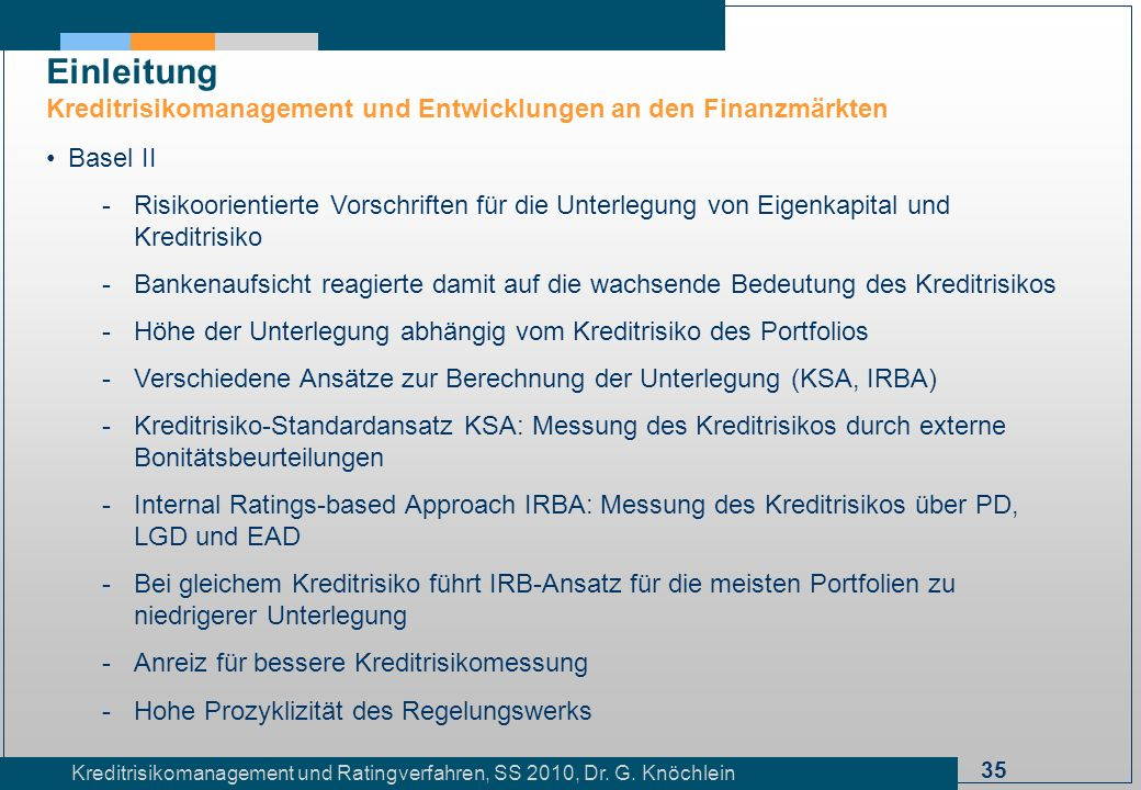 Einleitung Kreditrisikomanagement und Entwicklungen an den Finanzmärkten. Basel II.