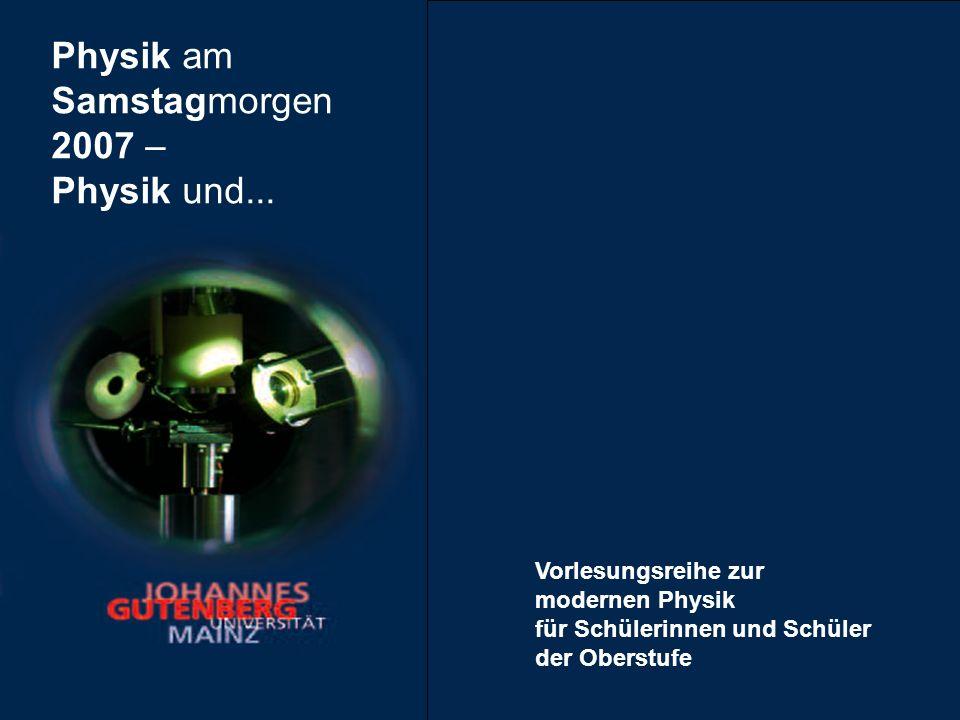 Physik am Samstagmorgen 2007 – Physik und...