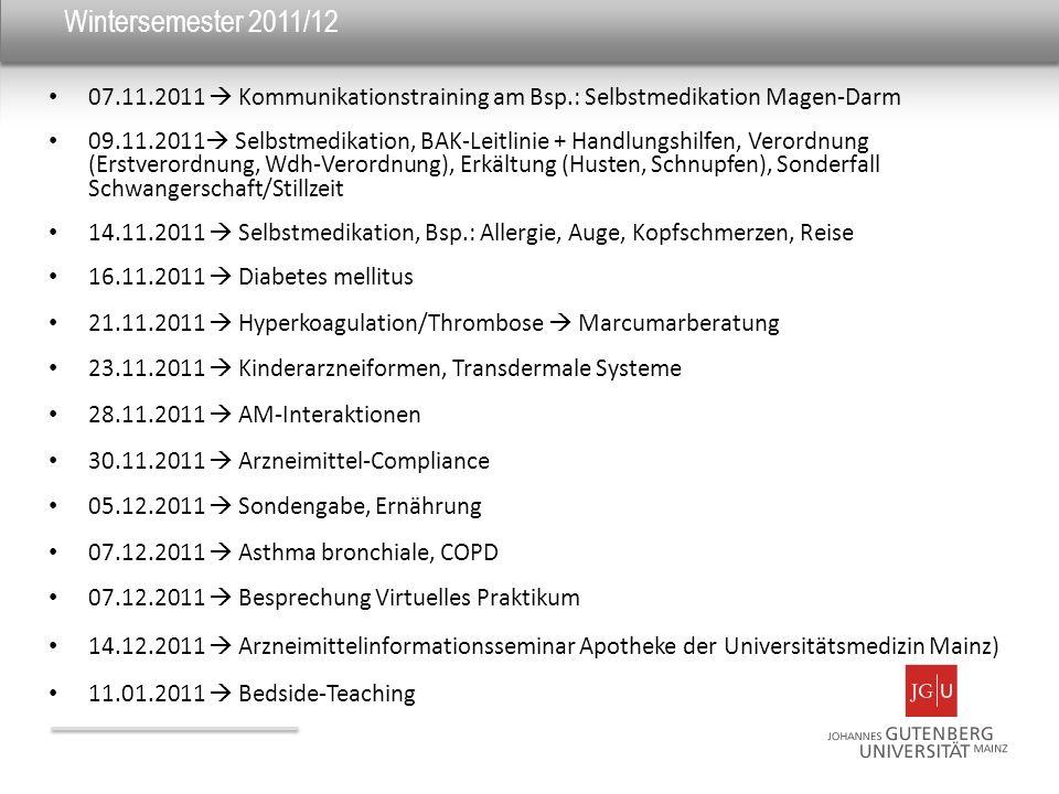 Wintersemester 2011/1207.11.2011  Kommunikationstraining am Bsp.: Selbstmedikation Magen-Darm.