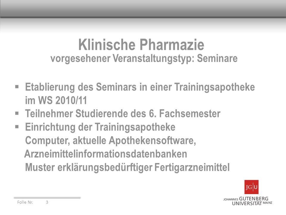 Klinische Pharmazie vorgesehener Veranstaltungstyp: Seminare