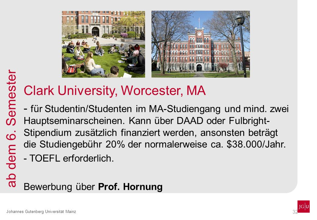 Clark University, Worcester, MA ab dem 6. Semester