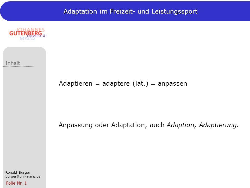 Adaptieren = adaptere (lat.) = anpassen