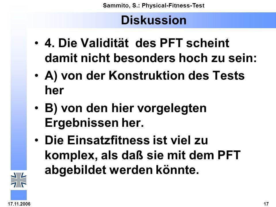 Diskussion 4. Die Validität des PFT scheint damit nicht besonders hoch zu sein: A) von der Konstruktion des Tests her.