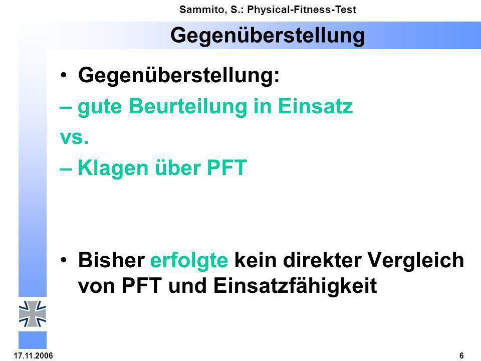 Gegenüberstellung Gegenüberstellung: – gute Beurteilung in Einsatz. vs. – Klagen über PFT.