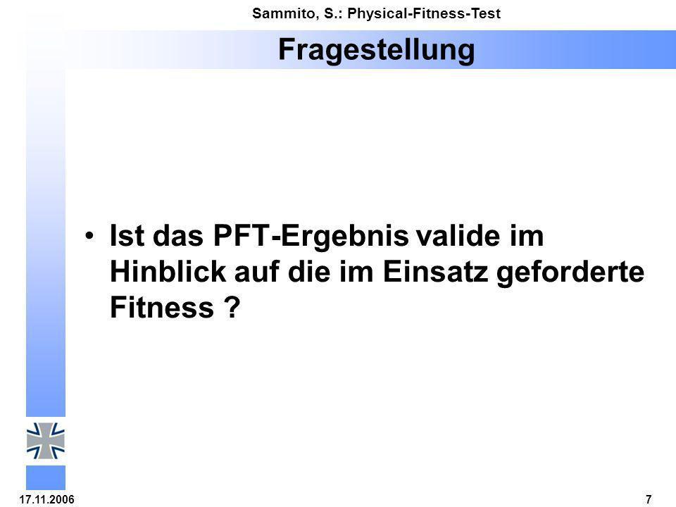 Fragestellung Ist das PFT-Ergebnis valide im Hinblick auf die im Einsatz geforderte Fitness