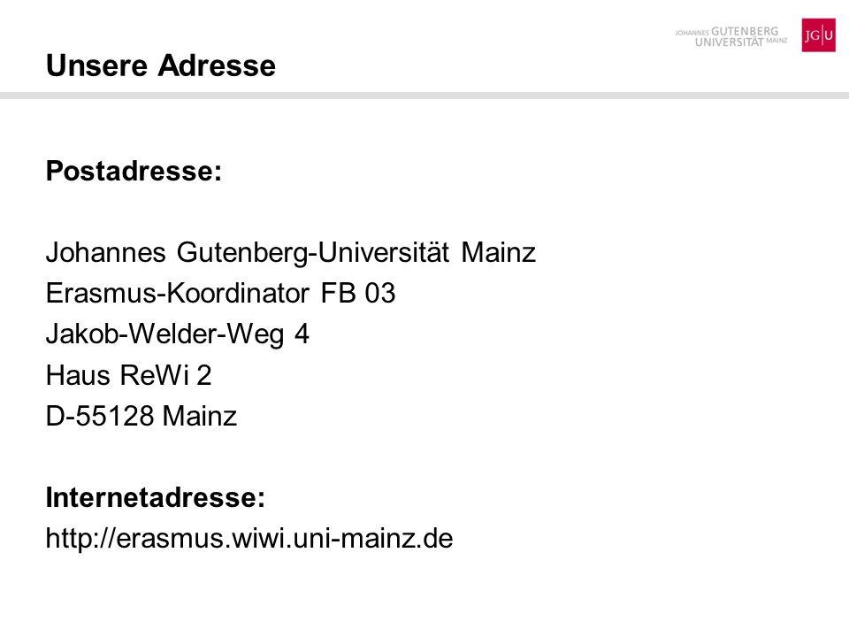 Unsere Adresse Postadresse: Johannes Gutenberg-Universität Mainz