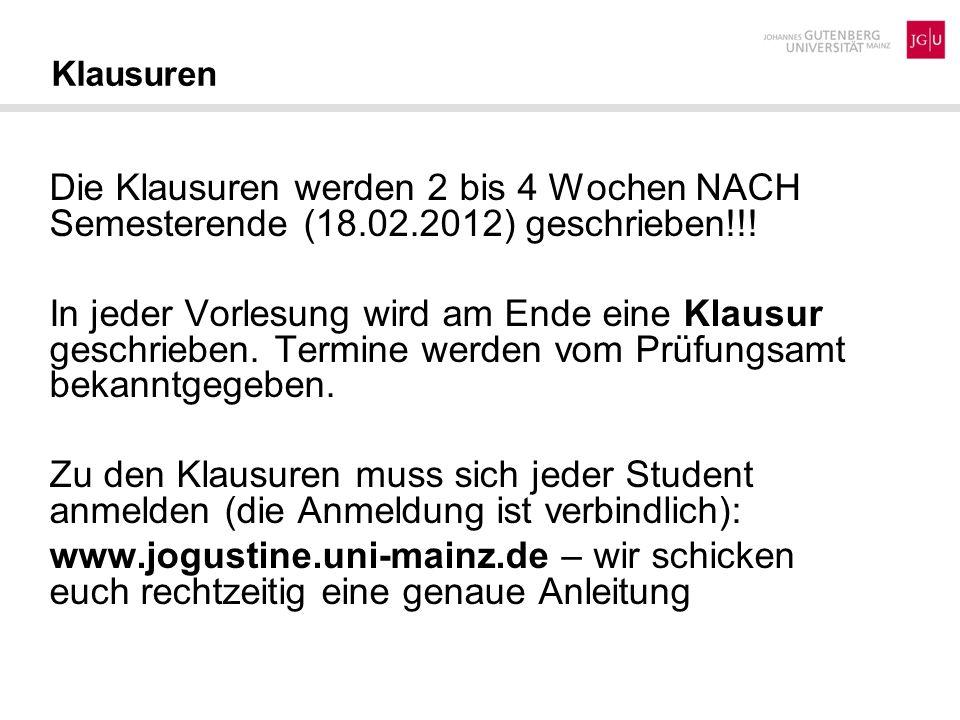 Klausuren Die Klausuren werden 2 bis 4 Wochen NACH Semesterende (18.02.2012) geschrieben!!!