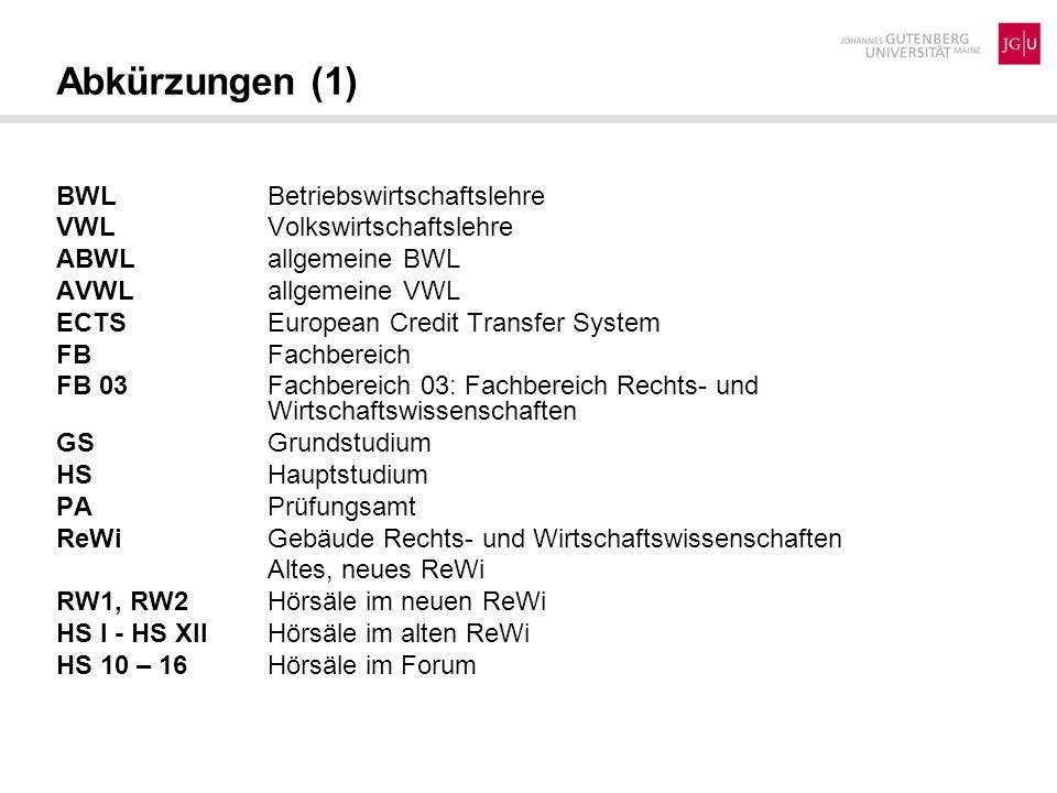 Abkürzungen (1) BWL Betriebswirtschaftslehre VWL Volkswirtschaftslehre