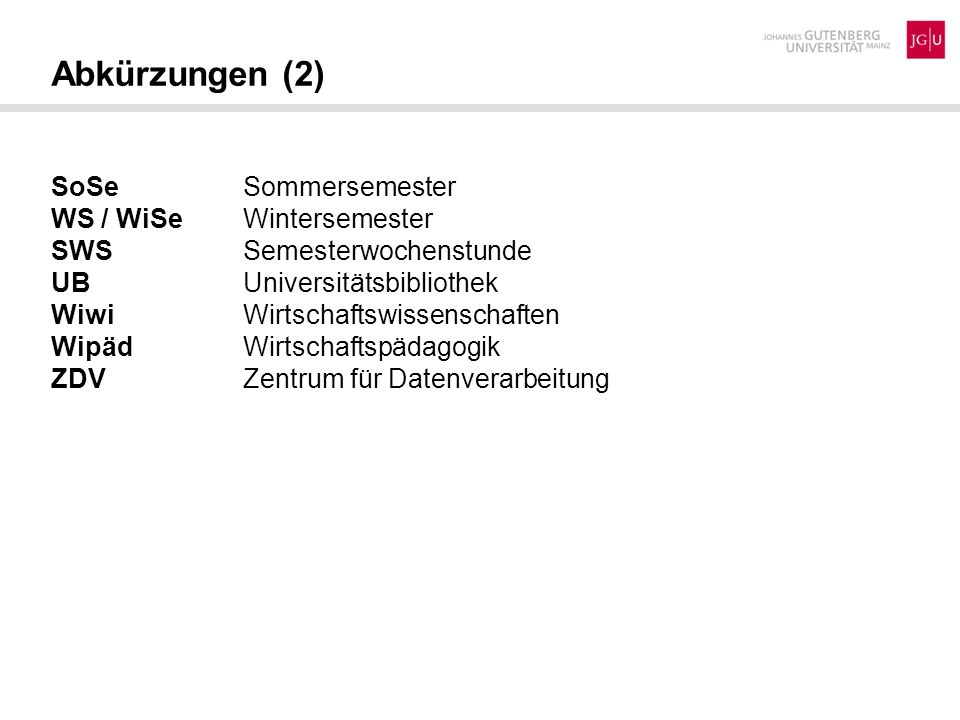Abkürzungen (2) SoSe Sommersemester WS / WiSe Wintersemester